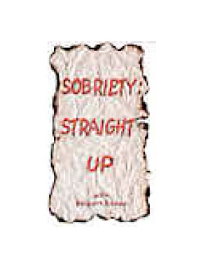 Sobriety: Straight Up by Delbert Boon