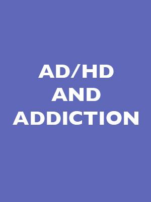 AD/HD and Addiction