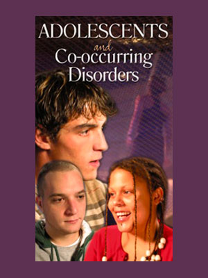 Adolescents and Co-occurring Disorders