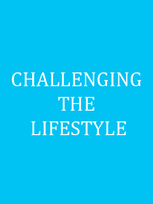 Challenging the Lifestyle