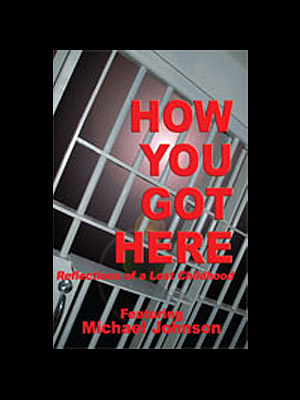 How You Got Here: Reflections of a Lost Childhood