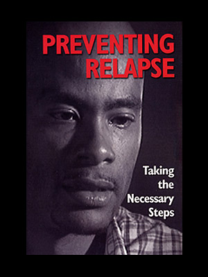 Preventing Relapse Taking the Necessary Steps