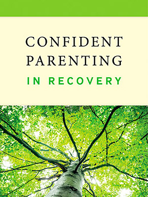 Confident Parenting In Recovery