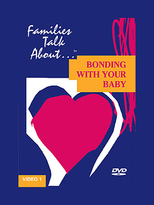 Families Talk About, Part 1: Bonding With Your Baby