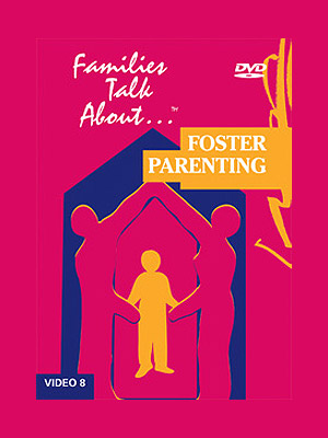 Families Talk About, Part 8: Foster Parents