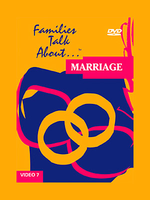 Families Talk About, Part 7: Marriage
