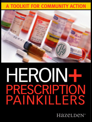 Heroin + Prescription Painkillers: A Toolkit for Community Action