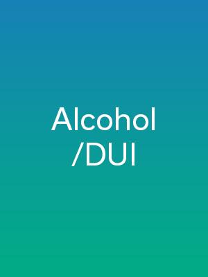 Alcohol / DUI
