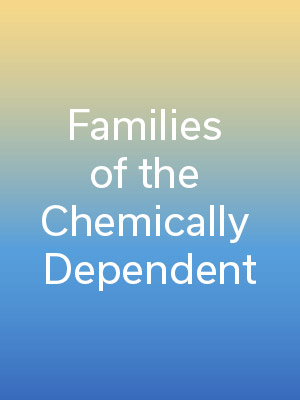 Families of the Chemically Dependent