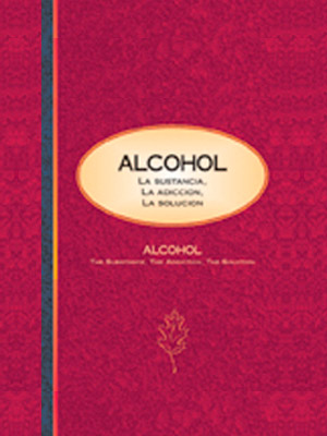 Alcohol .The Substance, The Addiction, The Solution